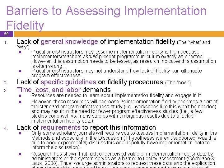 Barriers to Assessing Implementation Fidelity 59 1. Lack of general knowledge of implementation fidelity
