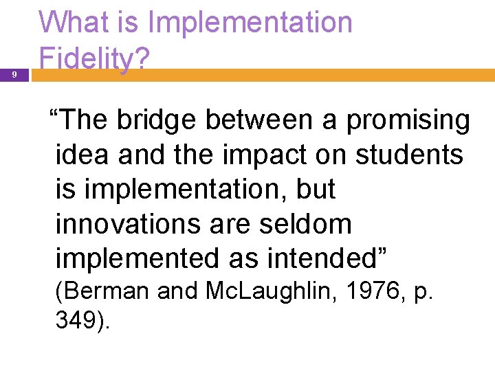 """9 What is Implementation Fidelity? """"The bridge between a promising idea and the impact"""
