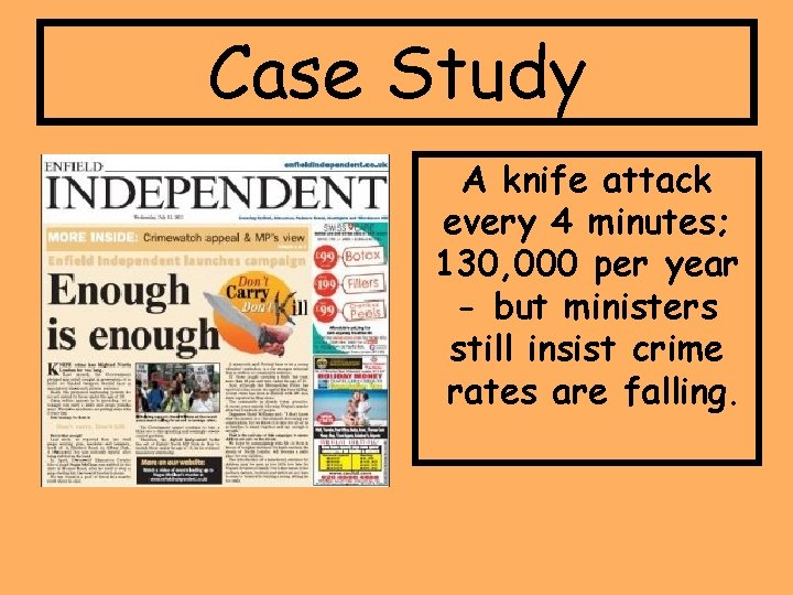 Case Study A knife attack every 4 minutes; 130, 000 per year - but