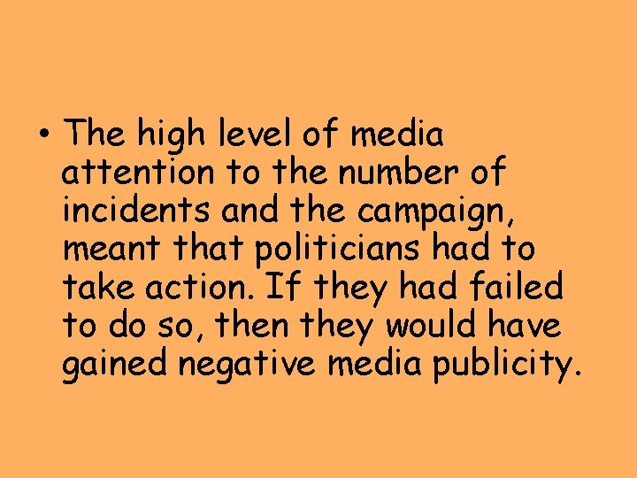• The high level of media attention to the number of incidents and