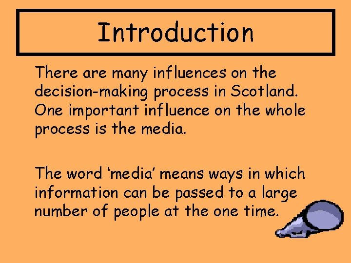 Introduction There are many influences on the decision-making process in Scotland. One important influence