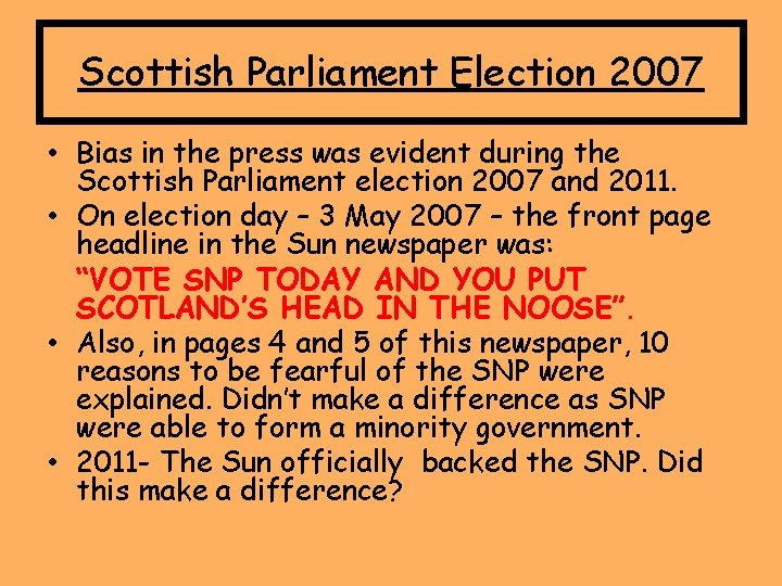 Scottish Parliament Election 2007 • Bias in the press was evident during the Scottish