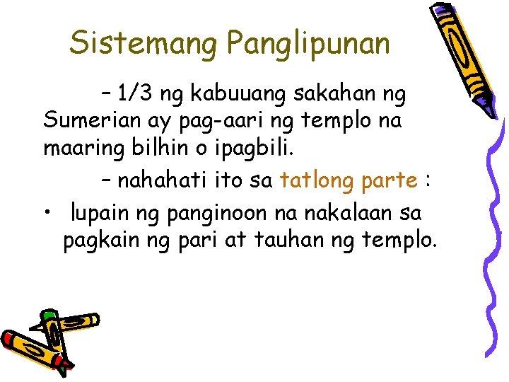 Sistemang Panglipunan – 1/3 ng kabuuang sakahan ng Sumerian ay pag-aari ng templo na
