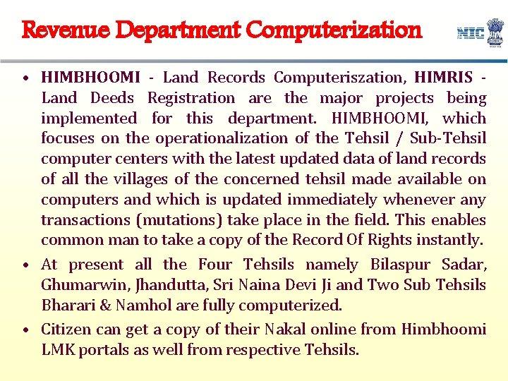 Revenue Department Computerization • HIMBHOOMI - Land Records Computeriszation, HIMRIS - Land Deeds Registration