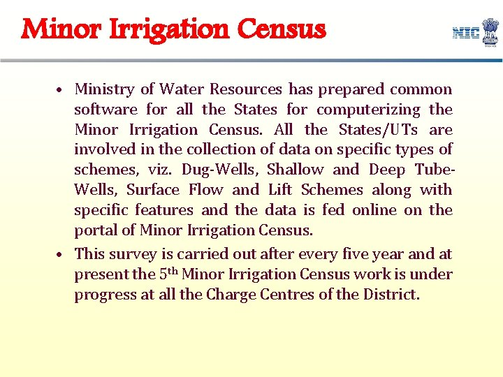 Minor Irrigation Census • Ministry of Water Resources has prepared common software for all