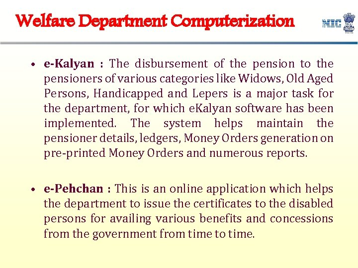 Welfare Department Computerization • e-Kalyan : The disbursement of the pension to the pensioners