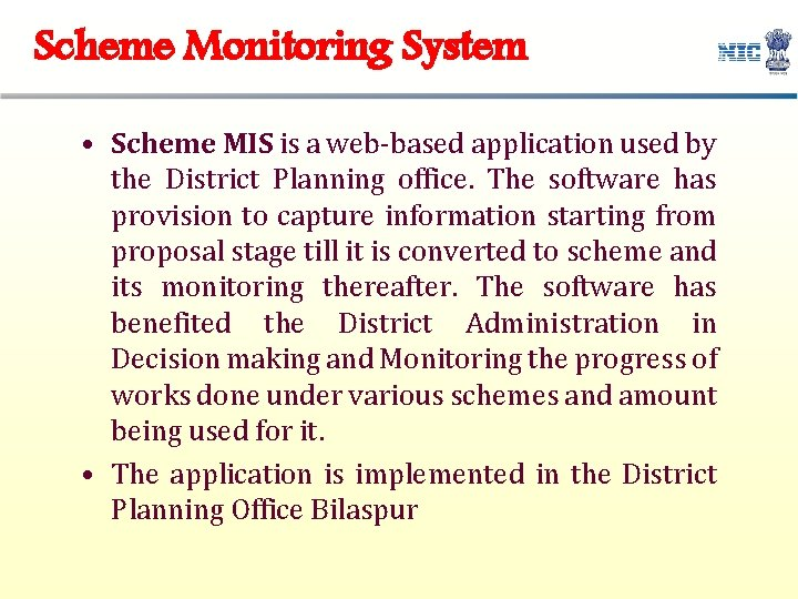 Scheme Monitoring System • Scheme MIS is a web-based application used by the District