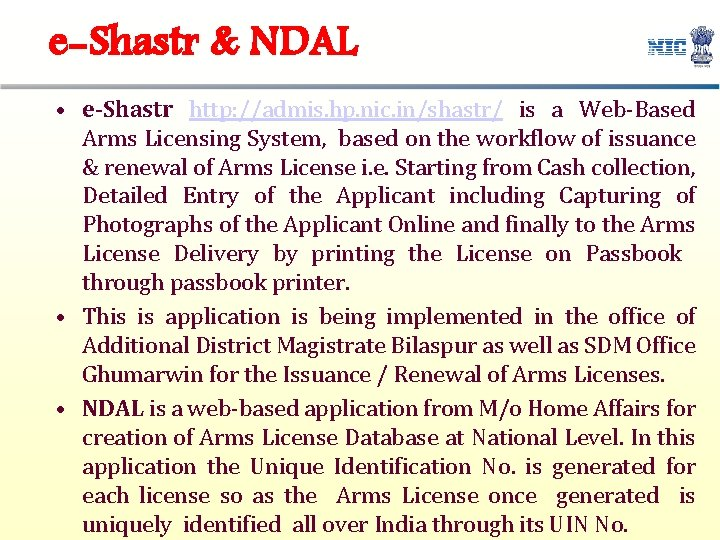 e-Shastr & NDAL • e-Shastr http: //admis. hp. nic. in/shastr/ is a Web-Based Arms