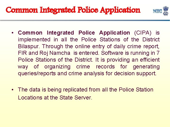 Common Integrated Police Application • Common Integrated Police Application (CIPA) is implemented in all