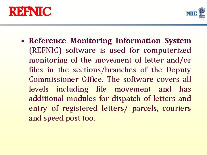 REFNIC • Reference Monitoring Information System (REFNIC) software is used for computerized monitoring of