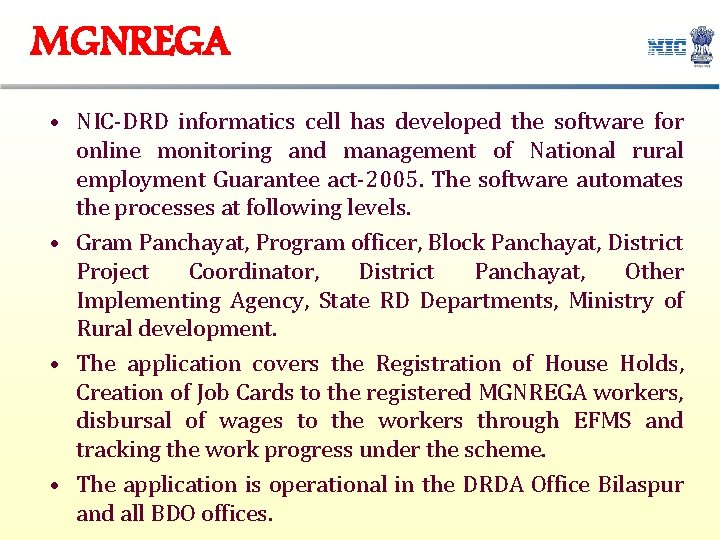 MGNREGA • NIC-DRD informatics cell has developed the software for online monitoring and management