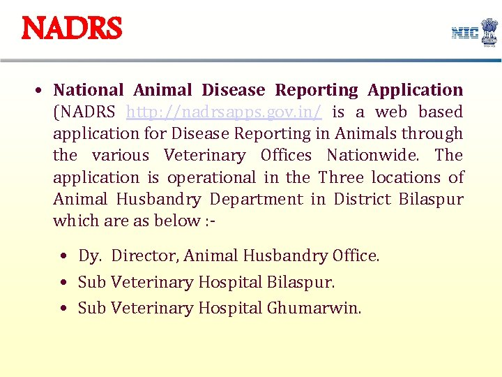 NADRS • National Animal Disease Reporting Application (NADRS http: //nadrsapps. gov. in/ is a
