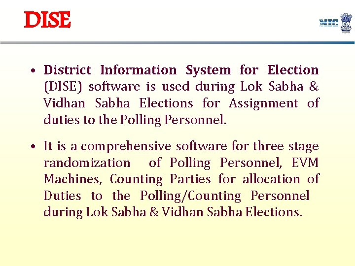 DISE • District Information System for Election (DISE) software is used during Lok Sabha