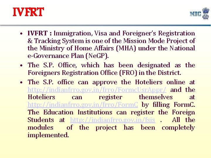 IVFRT • IVFRT : Immigration, Visa and Foreigner's Registration & Tracking System is one
