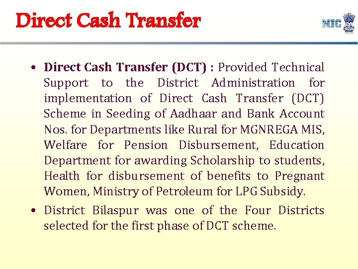 Direct Cash Transfer • Direct Cash Transfer (DCT) : Provided Technical Support to the