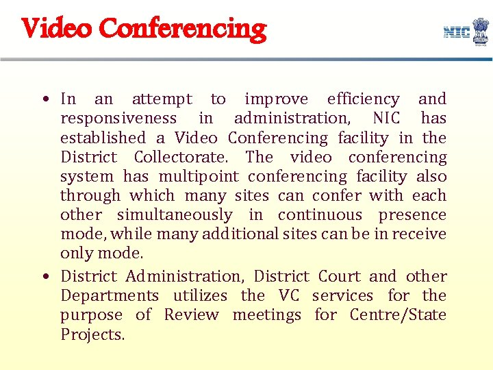 Video Conferencing • In an attempt to improve efficiency and responsiveness in administration, NIC