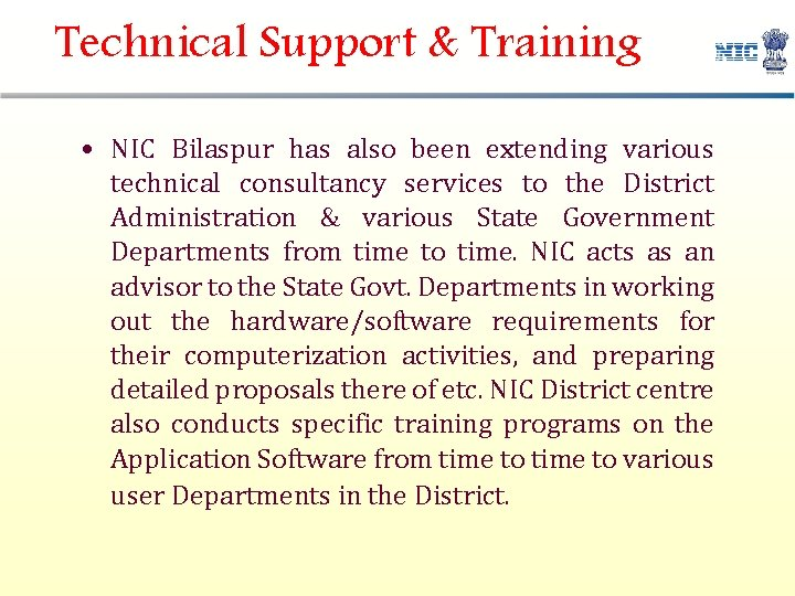 Technical Support & Training • NIC Bilaspur has also been extending various technical consultancy