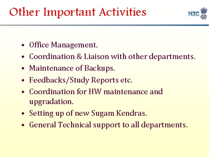 Other Important Activities • • • Office Management. Coordination & Liaison with other departments.