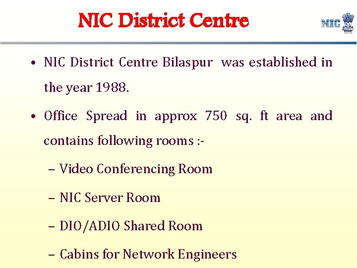 NIC District Centre • NIC District Centre Bilaspur was established in the year 1988.