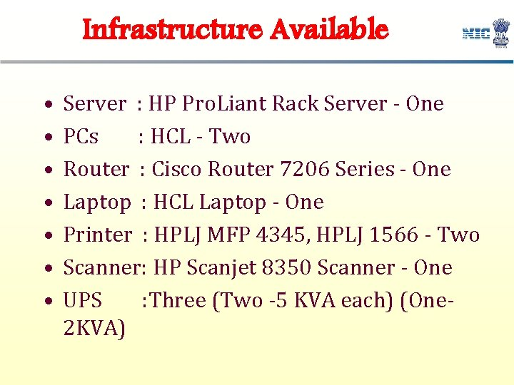 Infrastructure Available • • Server : HP Pro. Liant Rack Server - One PCs