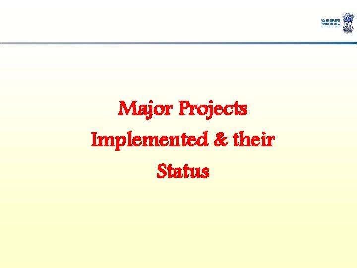 Major Projects Implemented & their Status