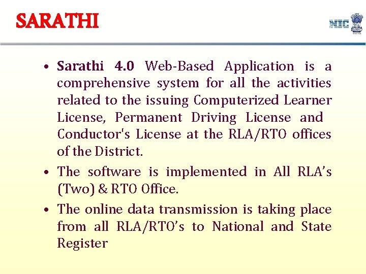 SARATHI • Sarathi 4. 0 Web-Based Application is a comprehensive system for all the