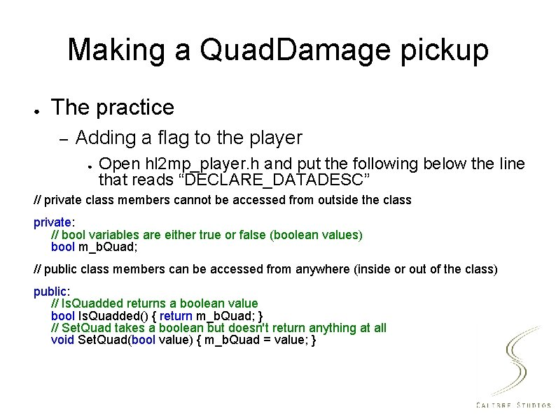 Making a Quad. Damage pickup ● The practice – Adding a flag to the