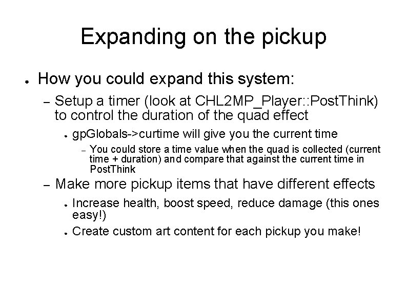 Expanding on the pickup ● How you could expand this system: – Setup a