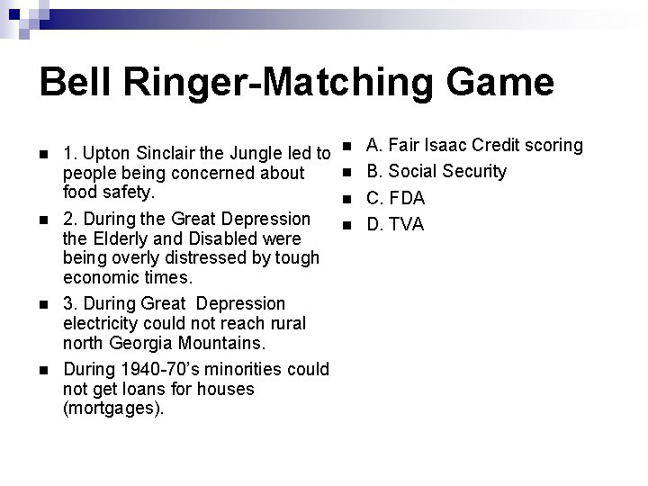 Bell Ringer-Matching Game 1. Upton Sinclair the Jungle led to people being concerned about