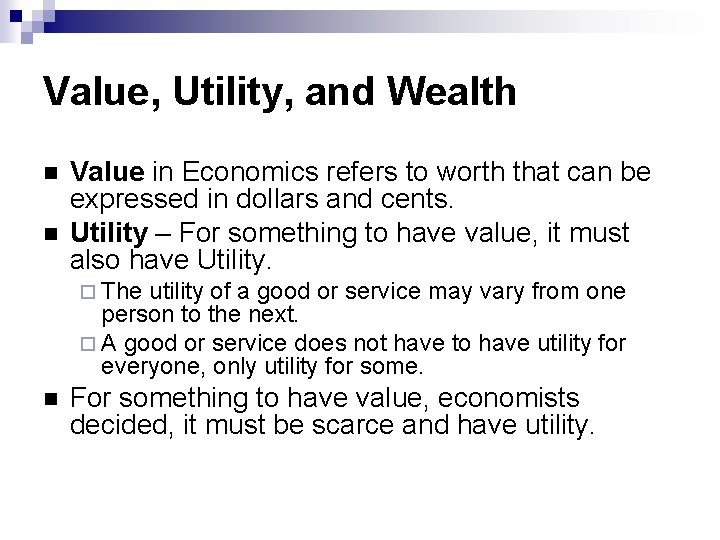 Value, Utility, and Wealth Value in Economics refers to worth that can be expressed