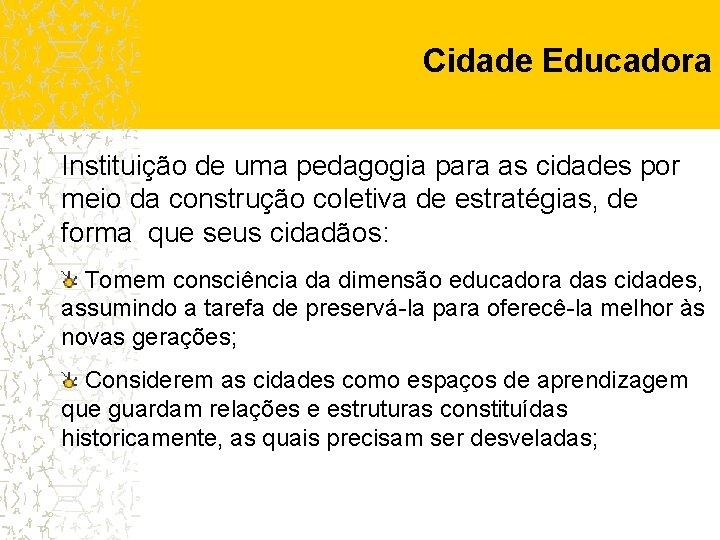 Cidade Educadora Instituição de uma pedagogia para as cidades por meio da construção coletiva