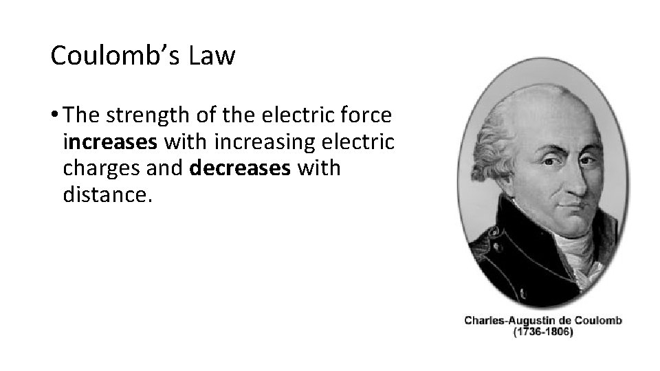 Coulomb's Law • The strength of the electric force increases with increasing electric charges