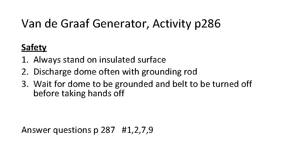 Van de Graaf Generator, Activity p 286 Safety 1. Always stand on insulated surface