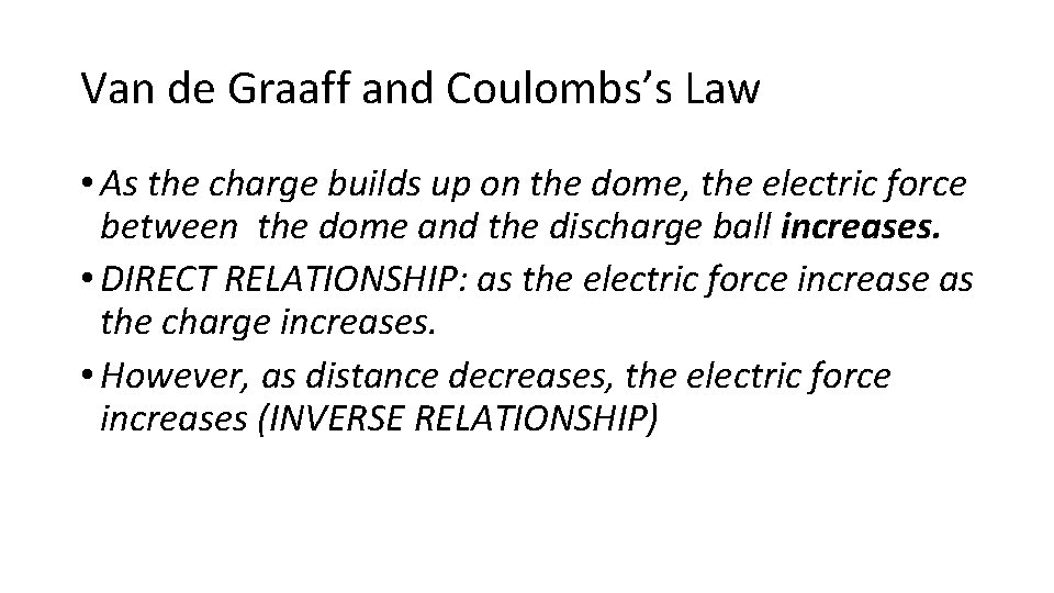 Van de Graaff and Coulombs's Law • As the charge builds up on the