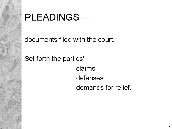 PLEADINGS— documents filed with the court. Set forth the parties' claims, defenses, demands for