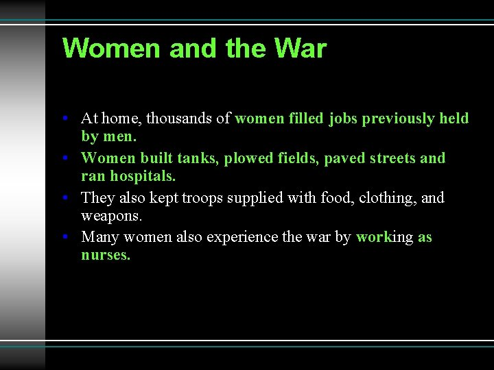 Women and the War • At home, thousands of women filled jobs previously held