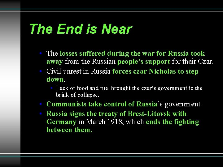 The End is Near • The losses suffered during the war for Russia took
