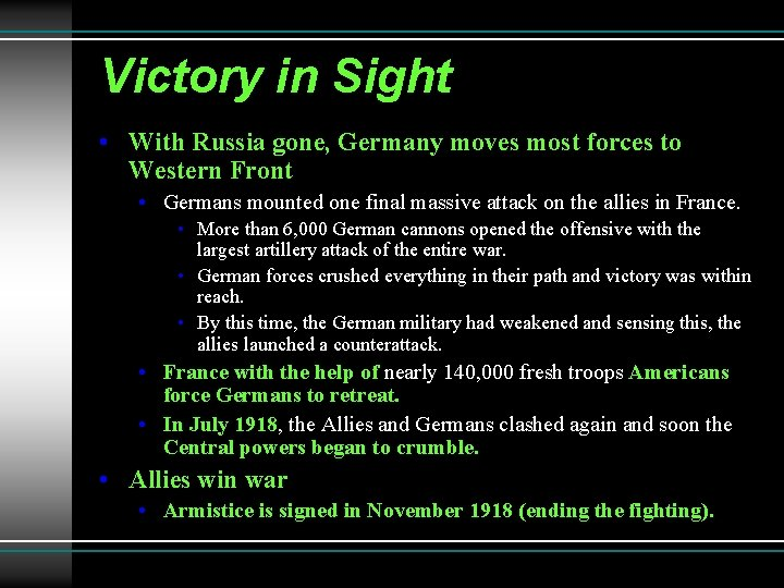 Victory in Sight • With Russia gone, Germany moves most forces to Western Front