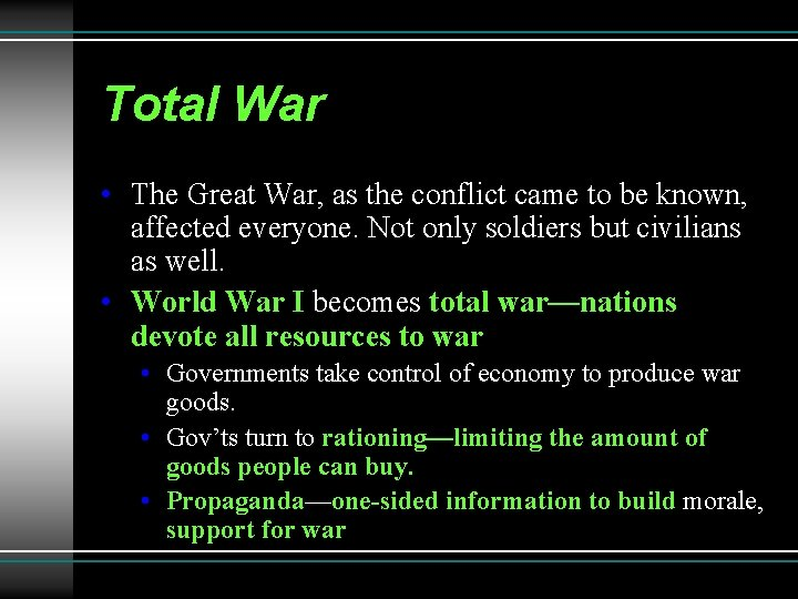 Total War • The Great War, as the conflict came to be known, affected