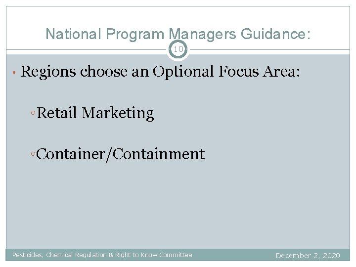 National Program Managers Guidance: 10 • Regions choose an Optional Focus Area: ◦Retail Marketing