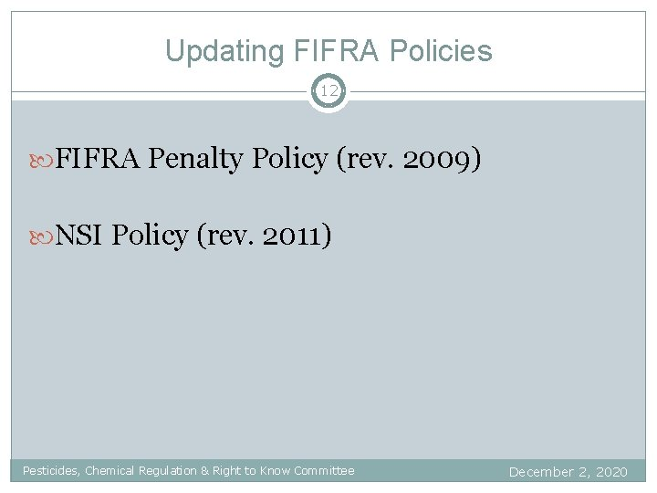 Updating FIFRA Policies 12 FIFRA Penalty Policy (rev. 2009) NSI Policy (rev. 2011) Pesticides,