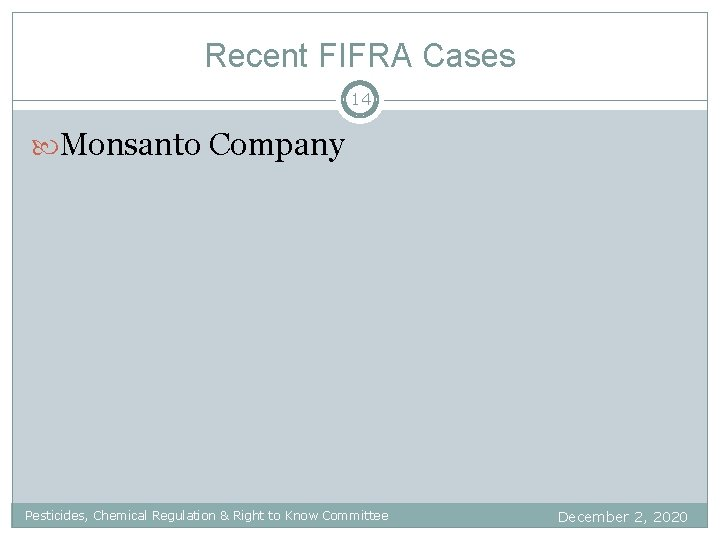 Recent FIFRA Cases 14 Monsanto Company Pesticides, Chemical Regulation & Right to Know Committee