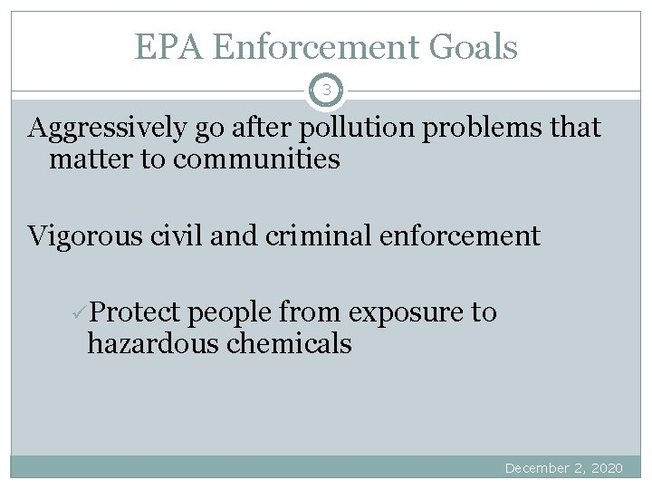 EPA Enforcement Goals 3 Aggressively go after pollution problems that matter to communities Vigorous