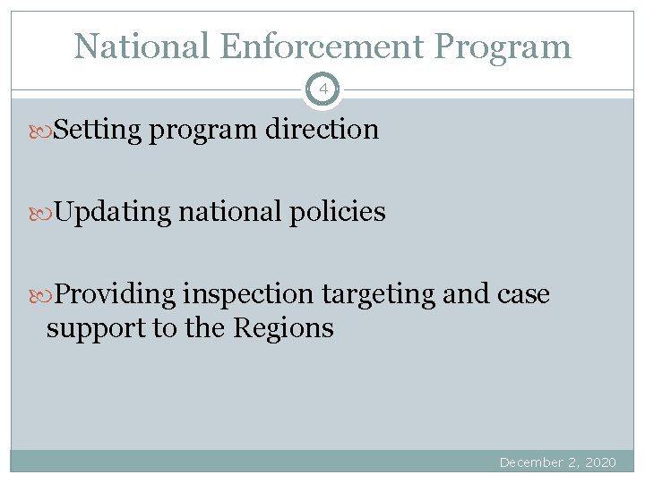 National Enforcement Program 4 Setting program direction Updating national policies Providing inspection targeting and