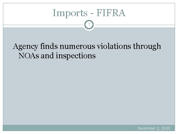 Imports - FIFRA 7 Agency finds numerous violations through NOAs and inspections December 2,