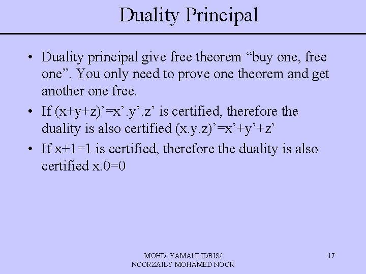 "Duality Principal • Duality principal give free theorem ""buy one, free one"". You only"