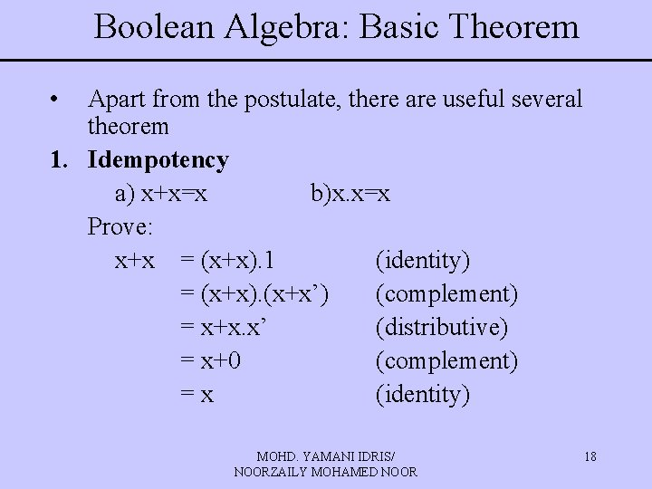 Boolean Algebra: Basic Theorem • Apart from the postulate, there are useful several theorem
