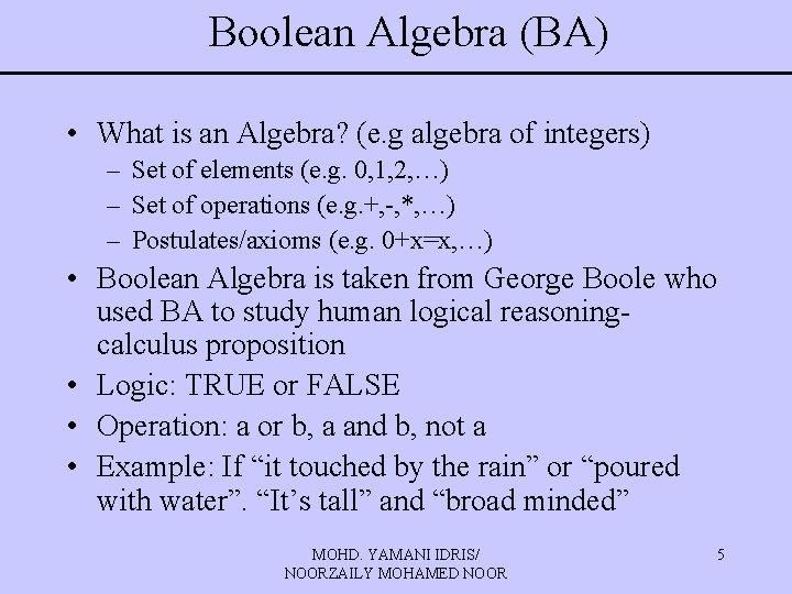 Boolean Algebra (BA) • What is an Algebra? (e. g algebra of integers) –