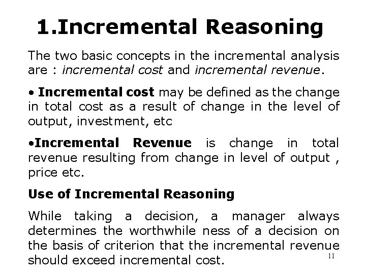 1. Incremental Reasoning The two basic concepts in the incremental analysis are : incremental