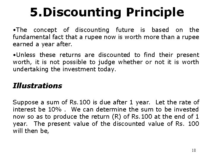 5. Discounting Principle • The concept of discounting future is based on the fundamental